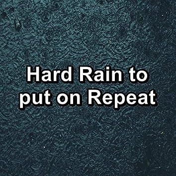 Hard Rain to put on Repeat