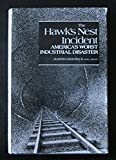 The Hawk's Nest Incident: America's Worst Industrial Disaster