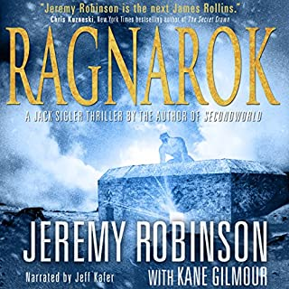 RAGNAROK (A Jack Sigler Thriller - Book 4)                   By:                                                                                                                                 Jeremy Robinson,                                                                                        Kane Gilmour                               Narrated by:                                                                                                                                 Jeffrey Kafer                      Length: 9 hrs and 40 mins     311 ratings     Overall 4.4
