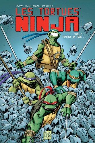 Les Tortues Ninja T02: Ennemis un jour...