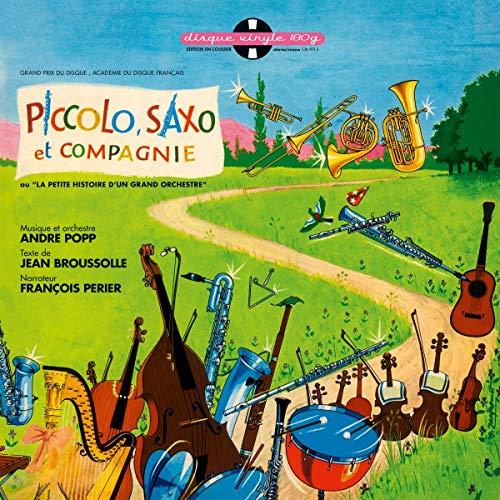Piccolo, Saxo et Compagnie Ou la Petite Histoire d'un Grand Orchestre