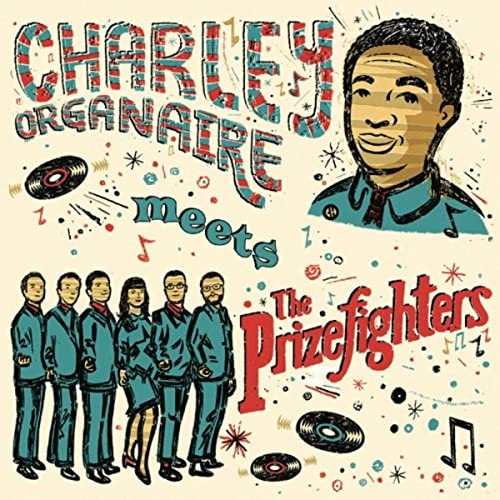 The Prizefighters & Charley Organaire