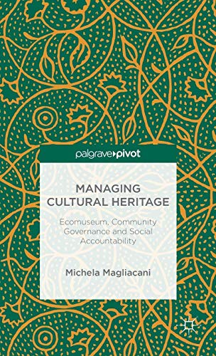 Managing Cultural Heritage: Ecomuseums, Community Governance, Social Accountability