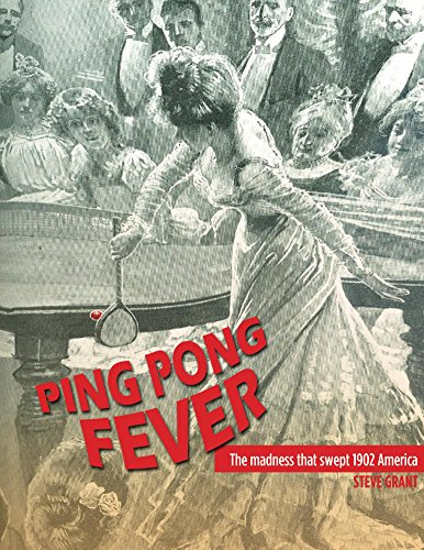 Big Save! Ping Pong Fever: The Madness That Swept 1902 America