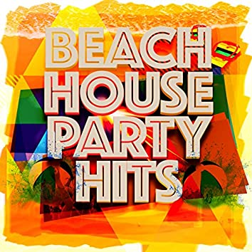 Beach House Party Hits