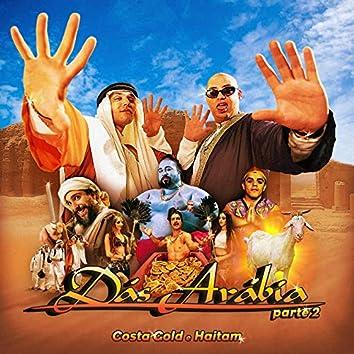 Dás Arábia, Pt. 2