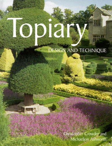 Compare Textbook Prices for Topiary: Design and Technique  ISBN 9781861268167 by Crowder, Christopher,Ashworth, Michaeljon