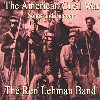 The American Civil War: Songs and Laments.