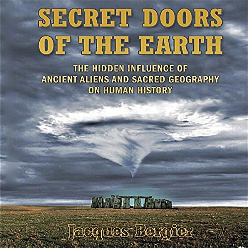 Secret Doors of the Earth: The Hidden Influence of Ancient Aliens and Sacred Geography on Human History audiobook cover art