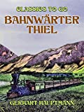 Bahnwärter Thiel (German Edition)