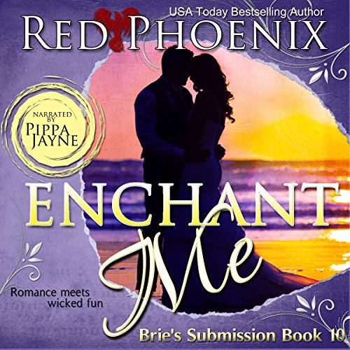 Enchant Me     Brie's Submission, Book 10              By:                                                                                                                                 Red Phoenix                               Narrated by:                                                                                                                                 Pippa Jayne                      Length: 6 hrs and 51 mins     98 ratings     Overall 4.8