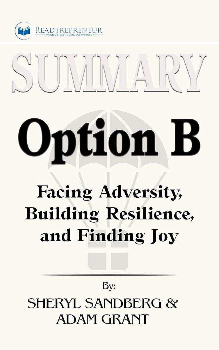 エレクトロニック慈善エージェントSummary of Option B: Facing Adversity, Building Resilience, and Finding Joy by Sheryl Sandberg and Adam Grant