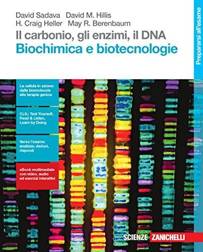 Il carbonio, gli enzimi, il DNA. Biochimica e biotecnologie. Per le Scuole superiori. Con Contenuto digitale (fornito elettronicamente)