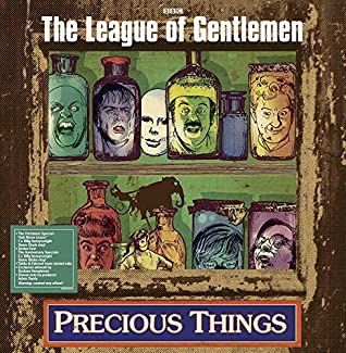 The League Of Gentlemen - Precious Things