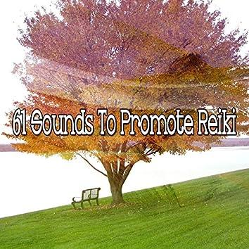 61 Sounds to Promote Reiki