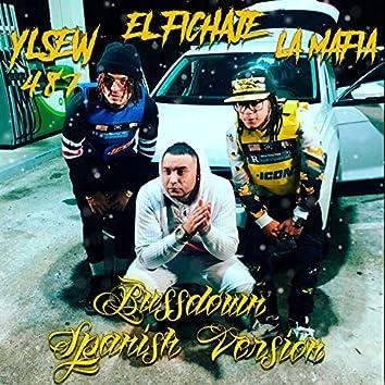 Bussdown Spanish Version (feat. El Fichaje & la Mafia)
