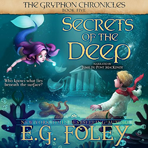 Secrets of the Deep     The Gryphon Chronicles, Book 5              By:                                                                                                                                 E.G. Foley                               Narrated by:                                                                                                                                 Jamie du Pont MacKenzie                      Length: 18 hrs and 55 mins     Not rated yet     Overall 0.0