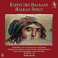 Esprit des Balkans by Hesperion XXI (2013-07-09)