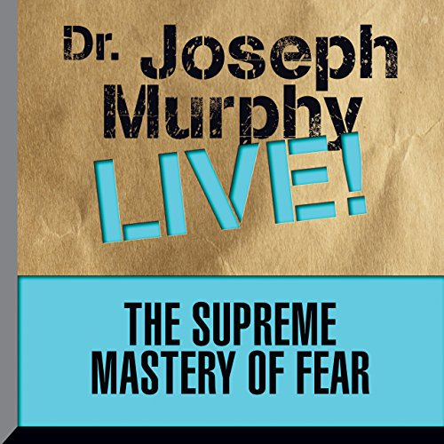 The Supreme Mastery of Fear audiobook cover art