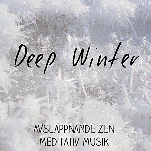 Deep Winter - Avslappnande Zen Meditativ Musik för Söta Semester Gott...