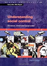 Understanding Social Control: Crime and Social Order in Late Modernity (Crime & Justice)