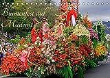 Blumenfest auf Madeira (Tischkalender 2022 DIN A5 quer)