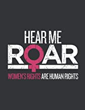 Notebook: Hear Me Roar Women's Rights are Human's Rights March Journal & Doodle Diary; 120 White Paper Numbered Plain Pages for Writing and Drawing - 8.5x11 in.