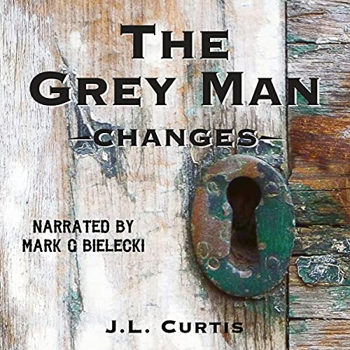 The Grey Man Audiobook By JL Curtis cover art