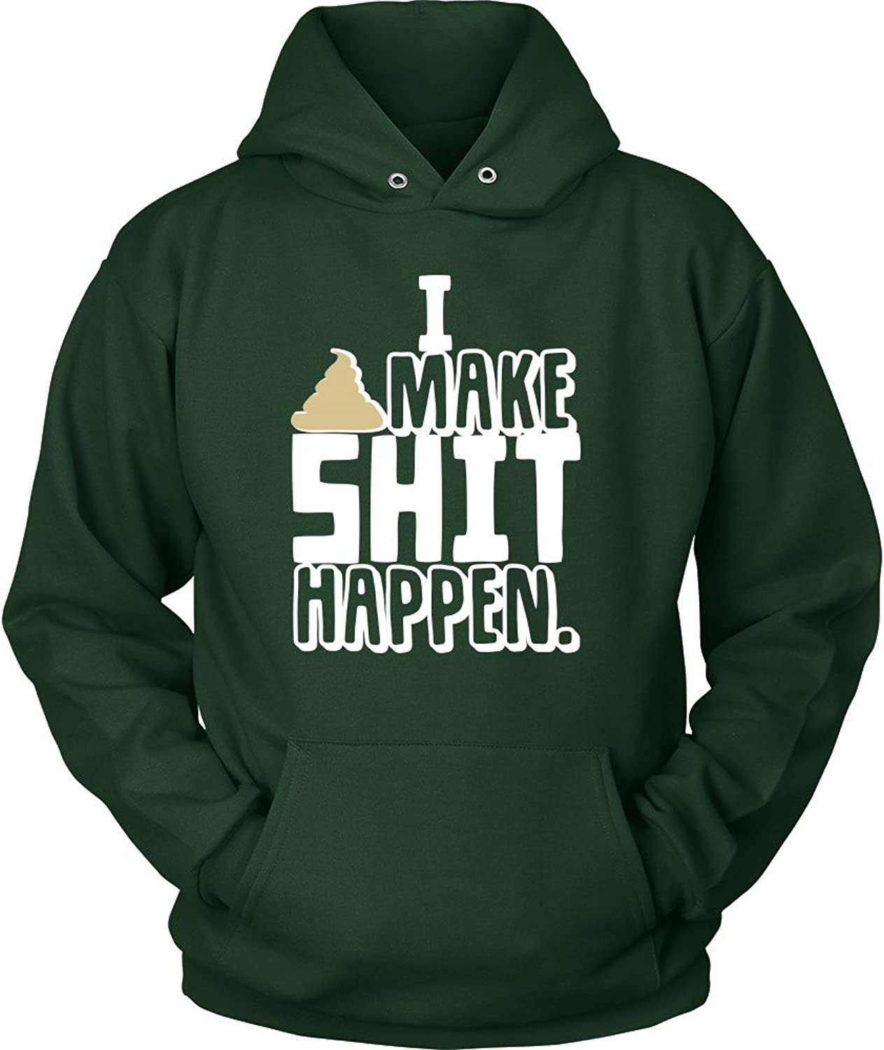 I Make Shit Happen' Quote On Funny Hoodie for Men and Women