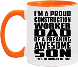 Proud Construction Worker Dad Of Awesome Son - 11oz Accent Coffee Mug Orange Ceramic Tea-Cup - for Father Dad Him from Dau...