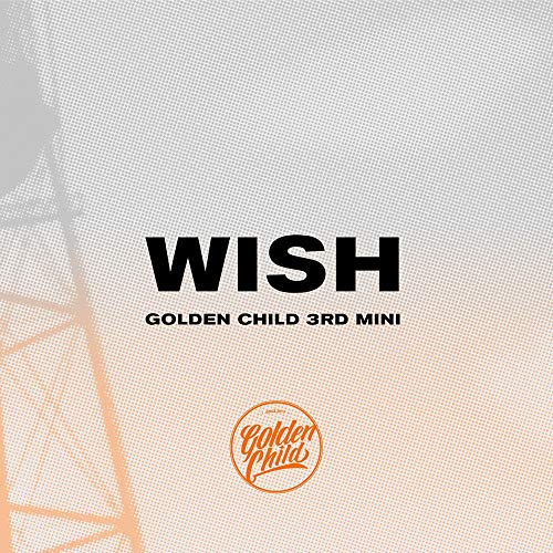 [Album]Wish:3rd Mini Album – Golden Child[FLAC + MP3]