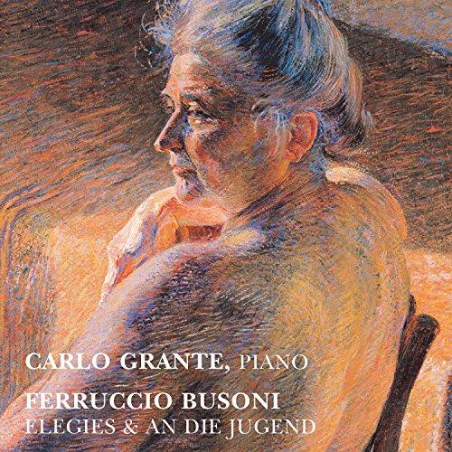 Ferrucio Busoni : Élégies - An die Jugend. Grante.