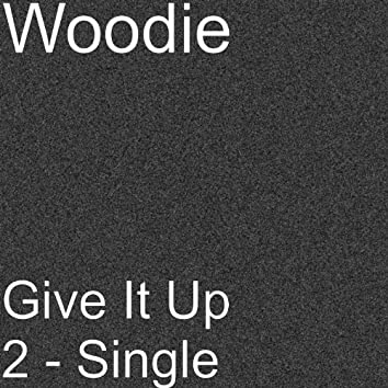 Give It Up 2 - Single
