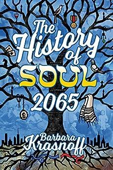 The History of Soul 2065 by [Barbara Krasnoff, Jane Yolen]