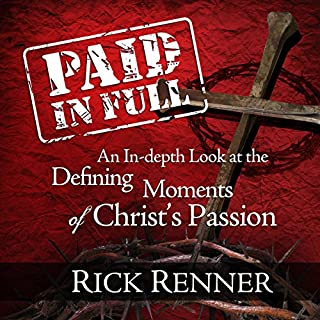 Paid In Full     An In-depth Look at the Defining Moments of Christ's Passion              By:                                                                                                                                 Rick Renner                               Narrated by:                                                                                                                                 Stephen Sobozenski,                                                                                        Andrell Corbin                      Length: 7 hrs and 13 mins     24 ratings     Overall 4.6