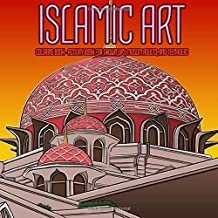 ISLAMIC ART - COLORING BOOK - ACTIVITY BOOK FOR GROWN UPS, MUSLIM ADULTS, AND TEENAGERS: Gorgeous Geometry Architecture and Arabic Calligraphic Art Quran Wisdom Quotes