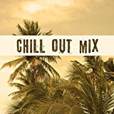 Chill Out Mix – Lounge Ambient, Best Chill Out Music, Pure Relaxation, Asian Chill, Barcelona Chill Out, Ibiza Lounge, Sounds of Sea