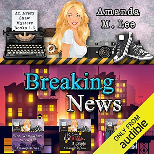 Breaking News: Avery Shaw Mystery Books 1-3 cover art