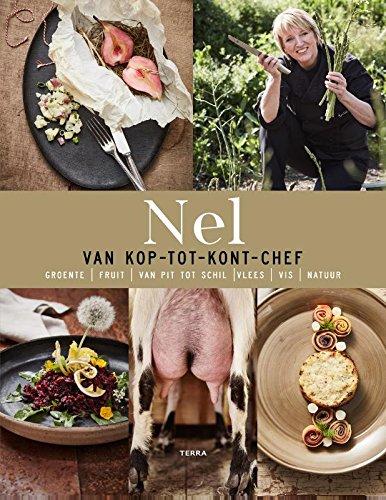 Nel - Van kop-tot-kont-chef: Groente - fruit - van pit tot schil - vlees - natuur