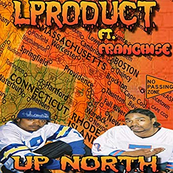 Up North (feat. Franchise)