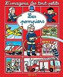 Les pompiers (Imagerie des tout-petits)