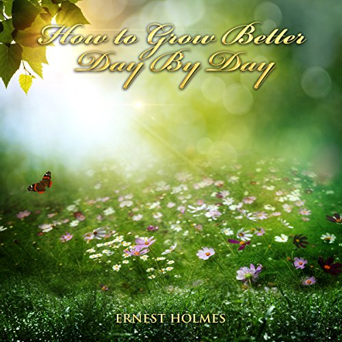 How to Grow Better Day by Day audiobook cover art