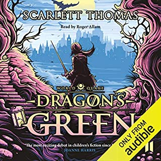Dragon's Green     Worldquake, Book 1              By:                                                                                                                                 Scarlett Thomas                               Narrated by:                                                                                                                                 Roger Allam                      Length: 9 hrs and 47 mins     132 ratings     Overall 4.5