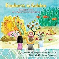 Kindness Is Golden: An Inclusive Children's Book Series (Golden Stories)