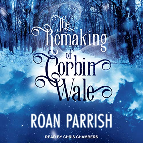 The Remaking of Corbin Wale audiobook cover art