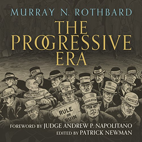 The Progressive Era (Audiobook) by Murray N. Rothbard | Audible.com