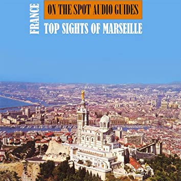 France: Top Sights of Marseille