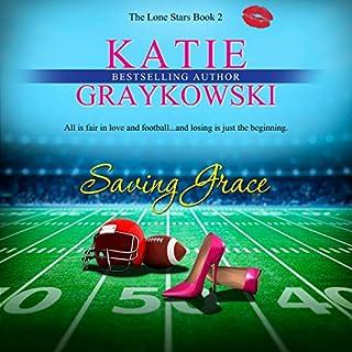 Saving Grace     The Lone Stars, Book 2              Autor:                                                                                                                                 Katie Graykowski                               Sprecher:                                                                                                                                 Pam Dougherty                      Spieldauer: 7 Std. und 48 Min.     5 Bewertungen     Gesamt 4,0