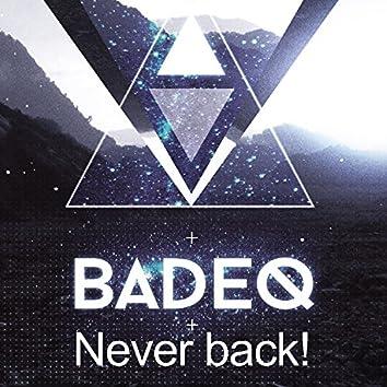 Never Back!