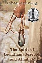 The Spirit of Leviathan, Jezebel, and Athaliah
